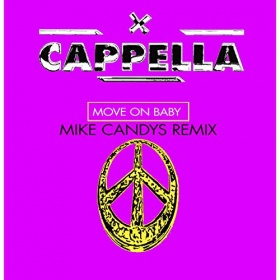 CAPPELLA - MOVE ON BABY (MIKE CANDYS REMIX)